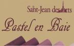 """Saint Jean des Arts : """"Pastel en Baie"""""""